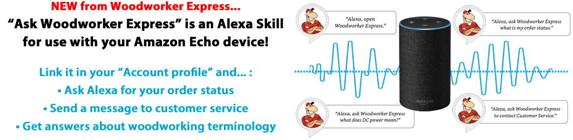 "Try out the new ""Ask Woodworker Express\"" Alexa Skill"