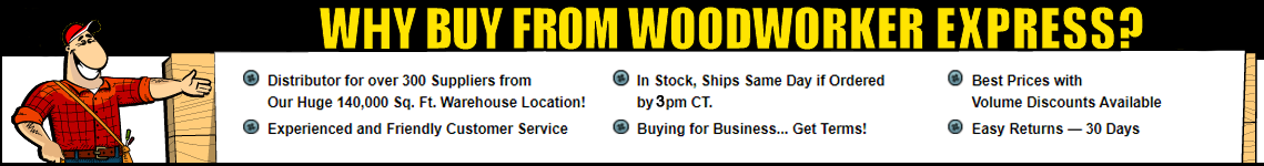 Why Buy from Woodworker Express?