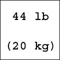 44 lb (20 kg)